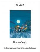 El ratón Sergio - EL VIAJE