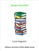 Lucie Dugryère - Mangas bizaroïdes