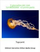 """Topcamil - Il giornalino del club""""LA MEDUSINA"""" n3 prima parte"""