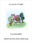 Cucciolina2003 - La caccia ai funghi