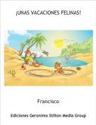 Francisco - ¡UNAS VACACIONES FELINAS!