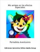 Periodista Aventurera - Mis amigos en los efectos especiales