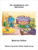 Beatrice Stilton - Un compleanno con Geronimo