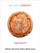 TopoFabi!!!! - La pizzeria Stilton!!!!