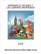DJAR - GERONIMO,EL BIG BANG Y LOS LADRONES INESPERADOS