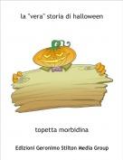 """topetta morbidina - la """"vera"""" storia di halloween"""