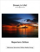 Reportero Stilton - Dream is Life!