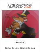 Veronica - IL CORRAGGIO VIENE DAL PROFONDO DEL CUORE