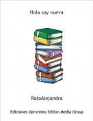 RatoAlejandra - Hola soy nueva