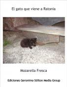 Mozarella Fresca - El gato que viene a Ratonia