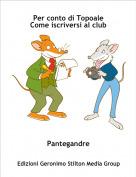 Pantegandre - Per conto di TopoaleCome iscriversi al club