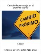 Scotty - Cambio de personaje en el próximo cuento