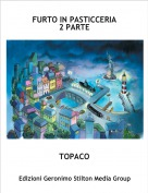 TOPACO - FURTO IN PASTICCERIA2 PARTE