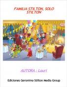 AUTORA : Lauri - FAMILIA STILTON, SOLO STILTON