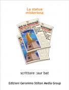 scrittore :aur bat - La statua misteriosa