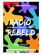 Radio Rebeld - Primera Edición!