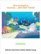 Codaelisa - Una stratopica vacanza....alle Isole Tawaii