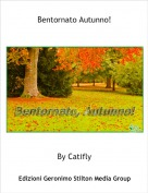 By Catifly - Bentornato Autunno!
