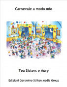 Tea Sisters e Aury - Carnevale a modo mio