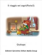 Giultopo - Il viaggio nei sogni(Parte3)