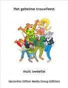 muis sweetie - Het geheime trouwfeest