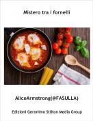 AliceArmstrong(@FASULLA) - Mistero tra i fornelli