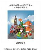 UNAITO 1 - MI PRIMERA AVENTURAA LONDRES 2