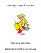 Topobella capellona - una  ragazza per Ficcanaso