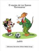 Judith - El equipo de Los Quesos  Parmesanos