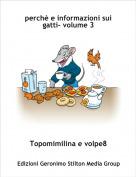Topomimilina e volpe8 - perchè e informazioni sui gatti- volume 3