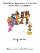 Giuly.Paulina - Consigli per prepararsi al meglio al nuovo anno scolastico
