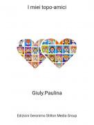 Giuly.Paulina - I miei topo-amici