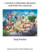 Giuly.Paulina - I vincitori e l'eliminato del primo round del mio concorso