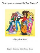 Giuly.Paulina - Test: quanto conosci le Tea Sisters?