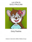 Giuly.Paulina - LA VITA DIGIULY.PAULINA
