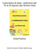 Giuly.Paulina - Il giornalino di Giuly - settimane dal 16 al 29 Agosto (per Elvira's club)