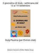 Giuly.Paulina (per Elvira's club) - Il giornalino di Giuly - settimana dal 13 al 19 Settembre