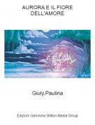 Giuly.Paulina - AURORA E IL FIOREDELL'AMORE