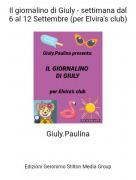 Giuly.Paulina - Il giornalino di Giuly - settimana dal 6 al 12 Settembre (per Elvira's club)