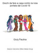 Giuly.Paulina - Giochi da fare a casa contro la noia portata dal Covid-19