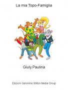 Giuly.Paulina - La mia Topo-Famiglia