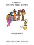 Giuly.Paulina - Concorso: scrivi una poesia d'amore