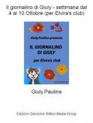 Giuly.Paulina - Il giornalino di Giuly - settimana dal 4 al 10 Ottobre (per Elvira's club)