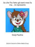 Giuly.Paulina - So che l'ho fatto già tanti mesi fa ma... mi ripresento