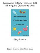 Giuly.Paulina - Il giornalino di Giuly - edizione dal 2 all' 8 agosto (per Elvira's club)