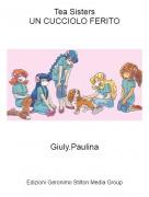 Giuly.Paulina - Tea SistersUN CUCCIOLO FERITO