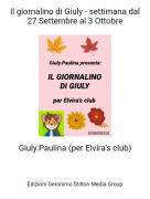 Giuly.Paulina (per Elvira's club) - Il giornalino di Giuly - settimana dal 27 Settembre al 3 Ottobre