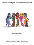 Giuly.Paulina - Descrizione per il concorso di Elvira