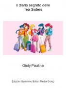 Giuly.Paulina - Il diario segreto delleTea Sisters