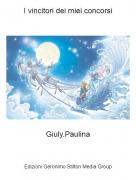 Giuly.Paulina - I vincitori dei miei concorsi